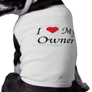 I Love My Owner Shirt