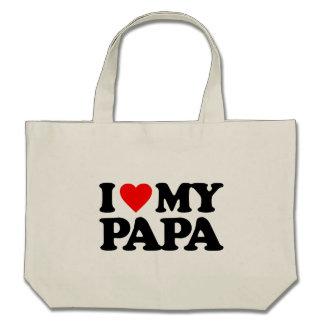 I LOVE MY PAPA TOTE BAGS