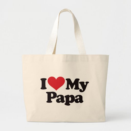 I Love My Papa Canvas Bags