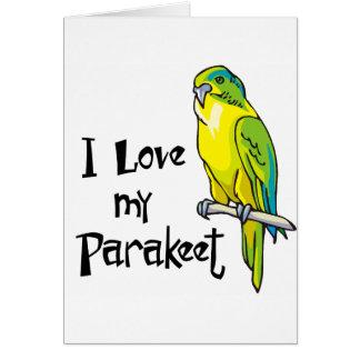 I Love my Parakeet Card