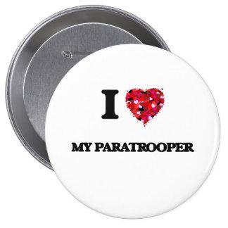 I Love My Paratrooper 4 Inch Round Button