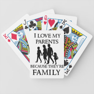 I Love My Parents Because They Are My Family Bicycle Playing Cards