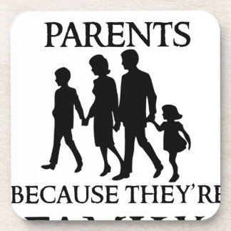 I Love My Parents Because They Are My Family Coaster