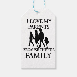 I Love My Parents Because They Are My Family Gift Tags