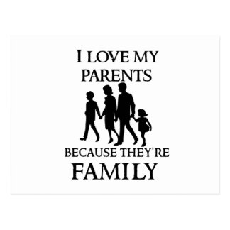 I Love My Parents Because They Are My Family Postcard