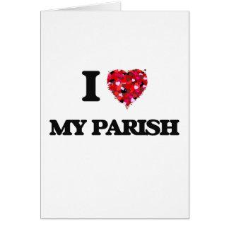 I Love My Parish Greeting Card