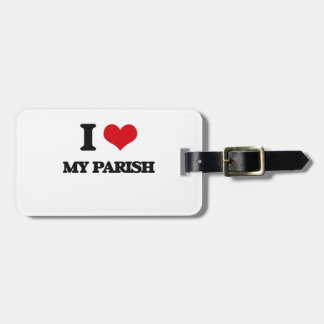 I Love My Parish Tags For Bags