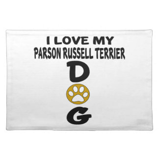 I Love My Parson Russell Terrier Dog Designs Placemat