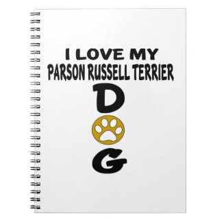 I Love My Parson Russell Terrier Dog Designs Spiral Note Books