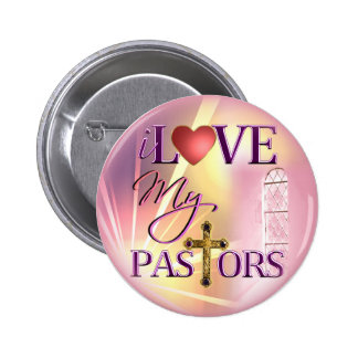 I Love My Pastors 2 Inch Round Button