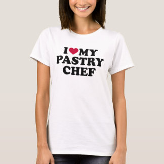 I love my pastry chef T-Shirt