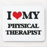I love my Physical Therapist Mousepad