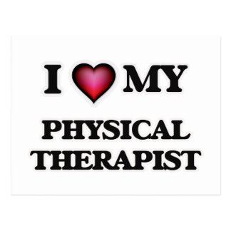 I love my Physical Therapist Postcard
