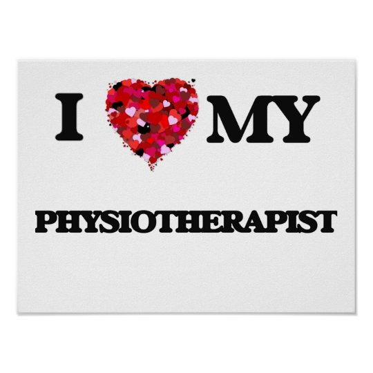 I love my Physiotherapist Poster