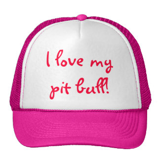 I love my pit bull! trucker hat