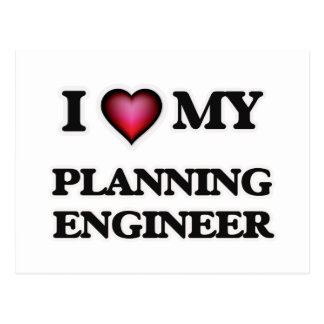 I love my Planning Engineer Postcard