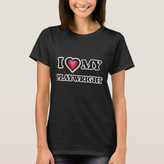I love my Playwright T-Shirt