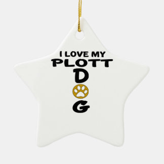 I Love My Plott Dog Designs Ceramic Star Ornament