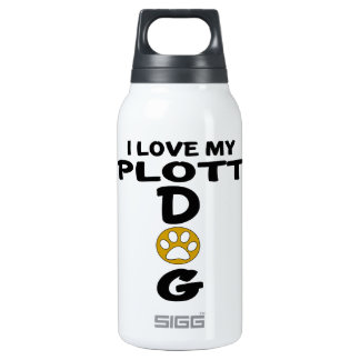I Love My Plott Dog Designs Insulated Water Bottle
