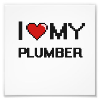 I love my Plumber Photographic Print