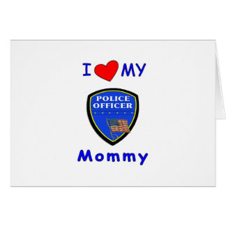 I Love My Police Mommy Note Card