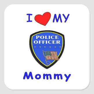 I Love My Police Mommy Square Sticker