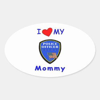 I Love My Police Mommy Oval Sticker