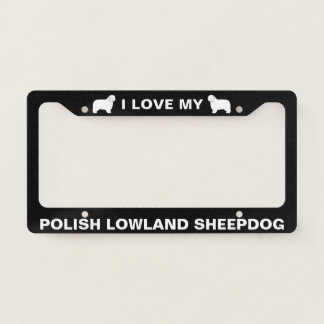 I Love My Polish Lowland Sheepdog Custom License Plate Frame