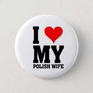 I love my Polish wife 2 Inch Round Button