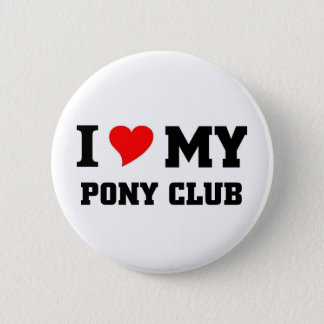I love my Pony Club 2 Inch Round Button