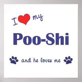 I Love My Poo-Shi (Male Dog) Print