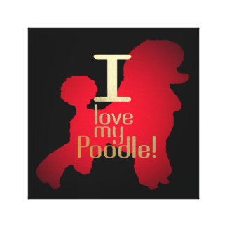 I LOVE MY POODLE CANVAS PRINT