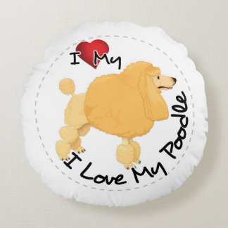 I Love My Poodle Dog Round Pillow
