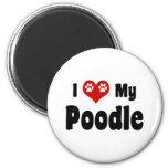 I Love My Poodle Fridge Magnet