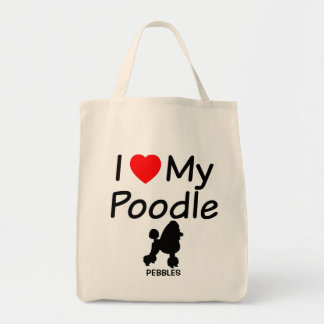 I Love My Poodle Grocery Tote Bag