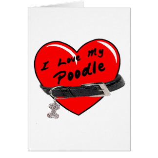 I Love My Poodle Heart with Dog Collar Greeting Card
