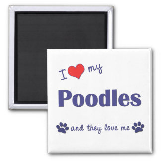 I Love My Poodles (Multiple Dogs) Square Magnet