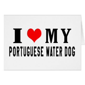 I Love My Portuguese Water Dog Card