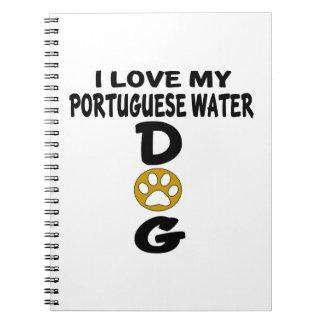 I Love My Portuguese Water Dog Dog Designs Note Book