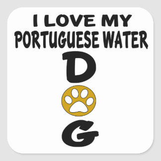I Love My Portuguese Water Dog Dog Designs Square Sticker