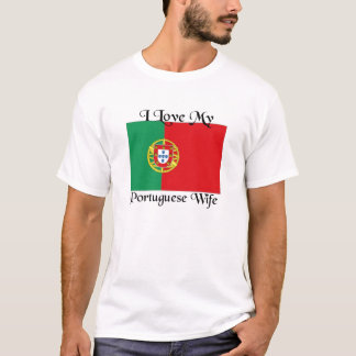 I love my Portuguese Wife T-Shirt