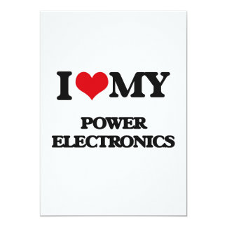 "I Love My POWER ELECTRONICS 5"" X 7"" Invitation Card"
