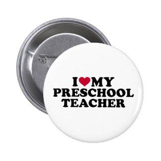 I love my preschool teacher 2 inch round button