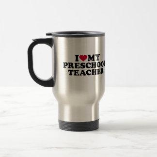 I love my preschool teacher travel mug