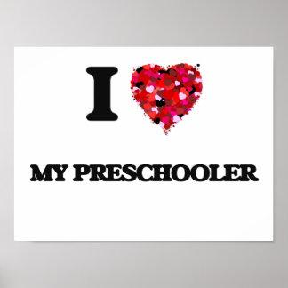 I Love My Preschooler Poster