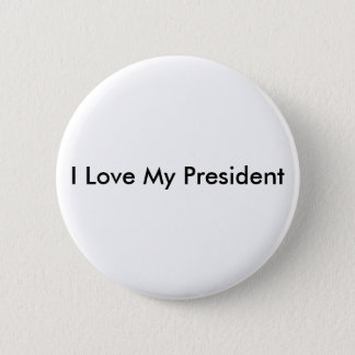 I Love My President 2 Inch Round Button