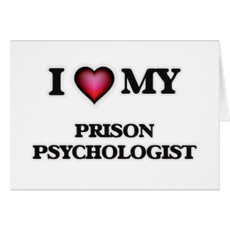 I love my Prison Psychologist Card