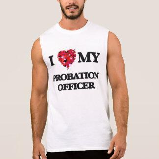 I love my Probation Officer Sleeveless T-shirt