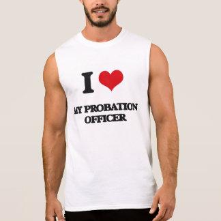 I Love My Probation Officer Sleeveless Shirts