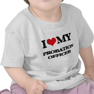 I love my Probation Officer T-shirts